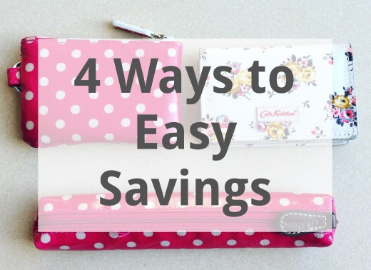 4 ways to easy savings, budgeting, finance, money saving tips, lifestyle blog