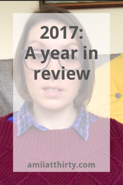 amii at thirty, year review, lifestyle blog, blogger, uk blog, expat blogger