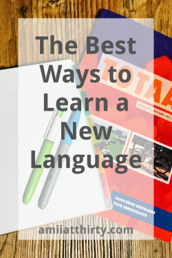 amii at thirty, best ways to learn a new language, expat guide, language lessons, second language, foreign language
