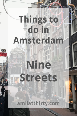 negen straatjes, nine streets, amsterdam, netherlands, amii at thirty, things to do in amsterdam